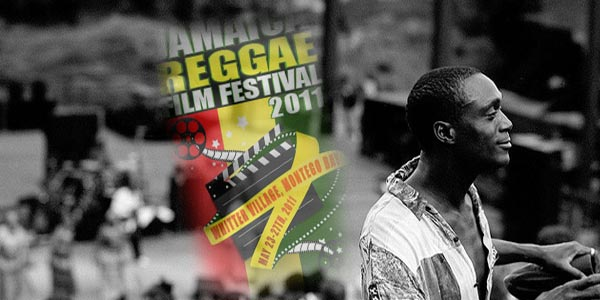 Jamaica Reggae Film Festival May 23-28 2011