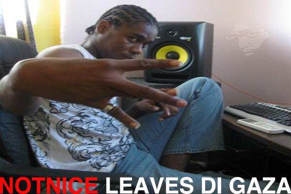 producer notnice leaves di gaza Portmore Empire