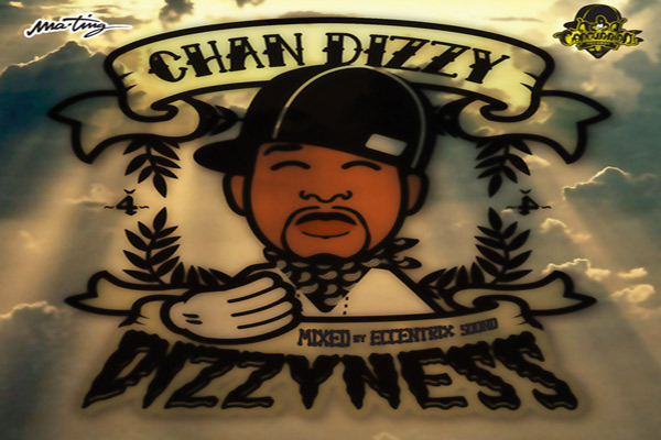 DOWNLOAD CHAN DIZZY MIXTAPE: DIZZYNESS – JAMAICA 2011