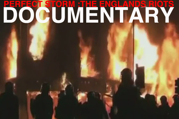 *Perfect Storm: The England Riots Documentary*