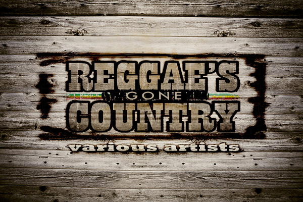 Reggae Gone Country Various Artists Vp Records – Sept 2011