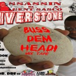 Assassin aka Agent Sasco River Stone Buss Dem Head MixTape