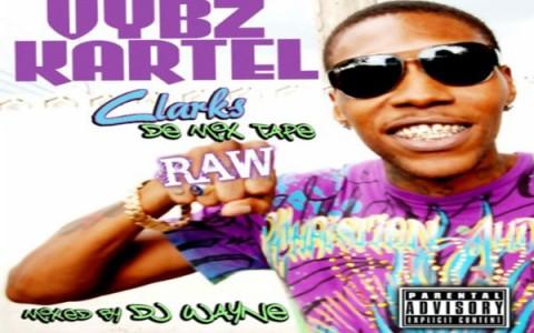 vybz kartel clarks de mixtape raw