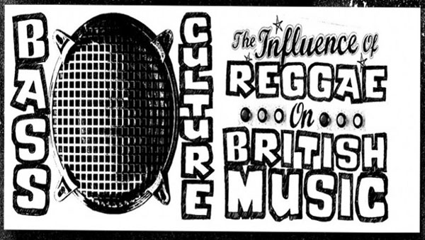 bass culture influence of reggae in Uk