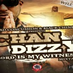 CHAN DIZZY LORD IS MY WITNESS MIXTAPE