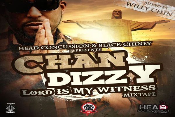 Chan Dizzy Mixtape Lord Is My Witness Head Concussion Records