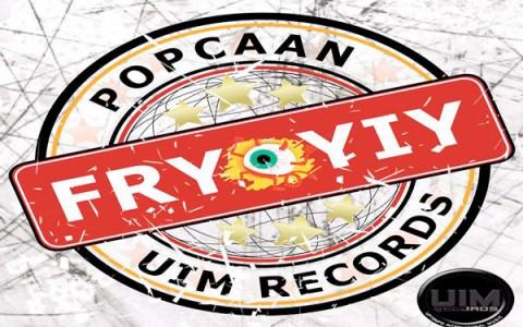 POPCAAN FRY YIY FRY YIY RIDDIM UIM RECORDS