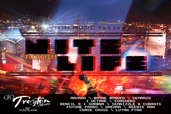 "*Troyton Music Brings The ""Nite Life"" Alive With Nite Life Riddim*"