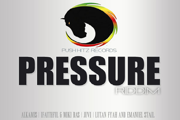 Listen To Pressure Riddim – Push Hitz Records – May 2012