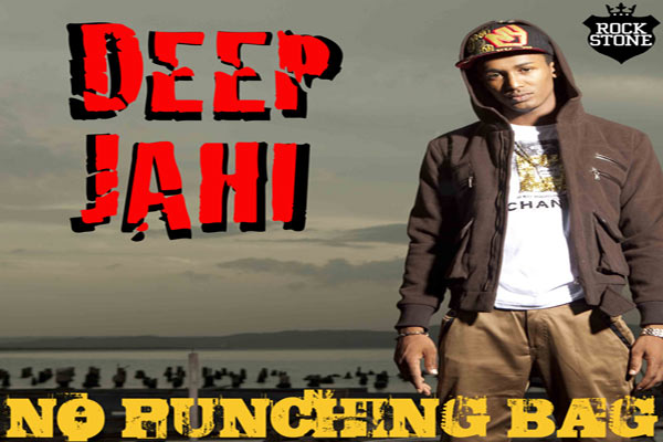 Deep Jahi New Single – No Punching Bag – July 2012