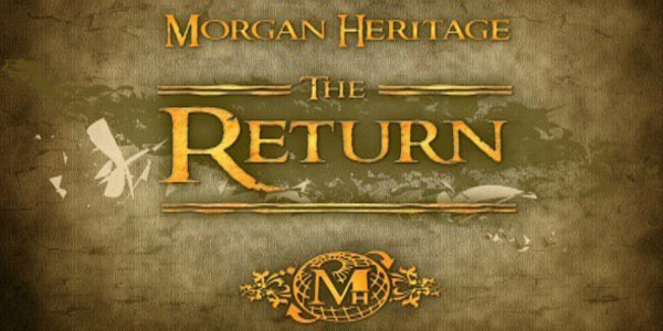 Morgan Heritage The Return and summer 2012 European tour dates