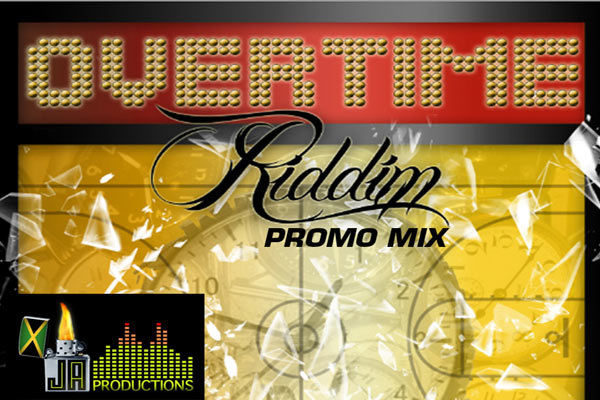 More Overtime Riddim – JA Productions – July 2012