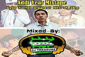 ADD IYEAR MIXTAPE DJ TREAURE VYBZ KARTEL GREATEST HITS 2014 MIXTAPE