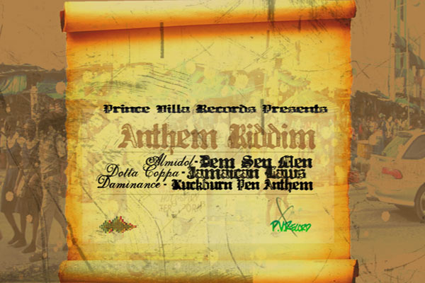 DOWNLOAD ANTHEM RIDDIM PROMO MIX- PRINCE VILLA RECORDS MARCH 2013