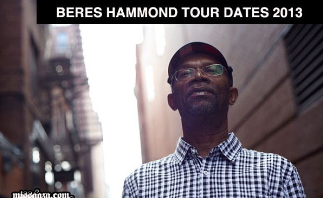 BERES HAMMOND ONE LOVE ONE LIFE TOUR DATES 2013