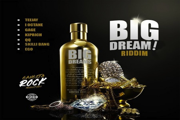 BIG-DREAM-RIDDIM-zippy-i-octane-kiprich-gage-teejay