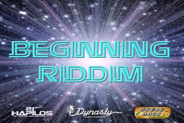 BEGINNING RIDDIM Dynasty Records/Bread Back Productions