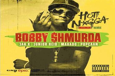 <strong>Bobby $hmurda Feat. Junior Reid, Mavado, Popcaan, Jah X &#8211; Hot Nigga &#8211; Remix</strong>