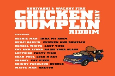 <strong>Walshy Fire, Bunji Garlin, Kubiyashi &#8211; Chicken and Dumplin Riddim &#8211; Mix &#038; Full Promo</strong>