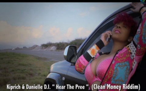 DANIELLE DI FEAT KIPRICHOFFICIALVIDEO HEAR DEM PREE MARCH 2014 CLEAN MONEY RIDDIM