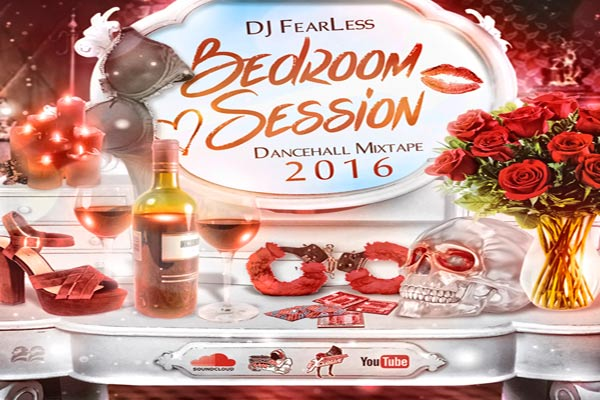 DJ-FearLess-Bedroom-Session-FREE DANCEHALL MIXTAPE JAN 2016
