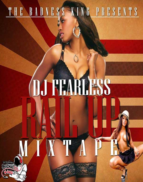 <strong>STREAM OR DOWNLOAD DJ FEARLESS &#8211; RAIL UP &#8211; DANCEHALL MIXTAPE- DEC 2014</strong>
