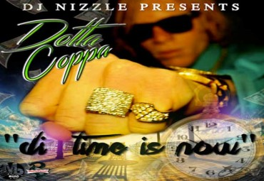 DJ NIZZLE PRESENTS DI TIME IS NOW MIXTAPE – DOTTA COPPA MAY 2015
