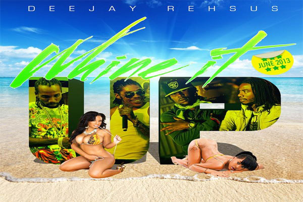 DJ REHSUS whine it up dancehall mixtape june 2013