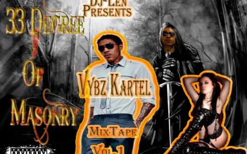 DOWNLOAD DJ LEN-VYBZ KARTEL 33 DEGREE OF MASONRY Mixtape