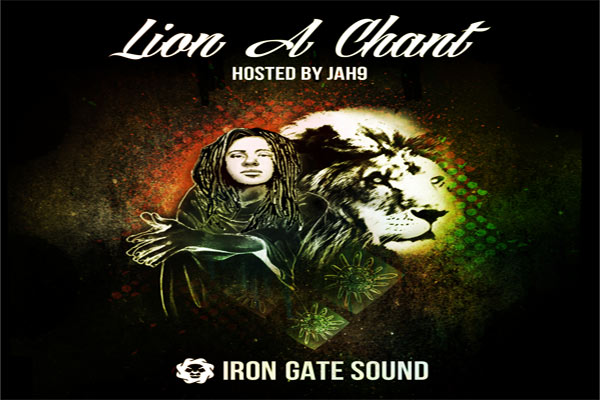 DOWNLOAD IRON GATE SOUND – LION A CHANT – HOSTED BY JAH 9 – REGGAE MIXTAPES