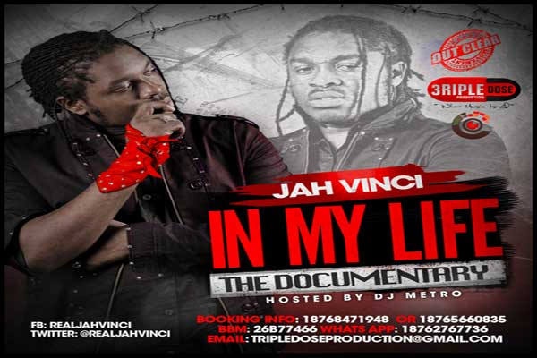 "DOWNLOAD JAH VINCI ""IN MY LIFE"" (THE DOCUMENTARY) MIXTAPE HOSTED BY DJ METRO"