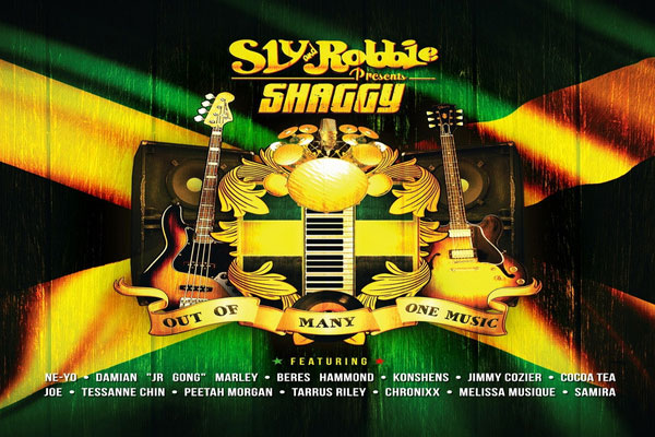 "SLY & ROBBIE ""SHAGGY OUT OF MANY ONE MUSIC"" REGGAE  – OCTOBER 2013"