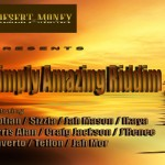 DOWNLOAD Simply Amazing Riddim DESERT MONEY RECORDS JUNE 2013