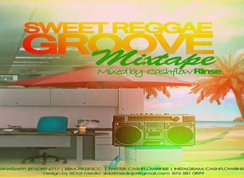 DOWNLOAD SWEET REGGAE GROOVE MIXTAPE DJ CASH FLOW RINSE