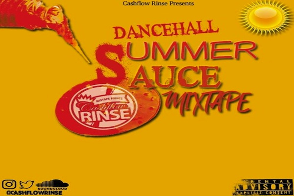 "Download Dj Cashflow Rinse ""Summer Sauce"" Dancehall Mixtape 2019"