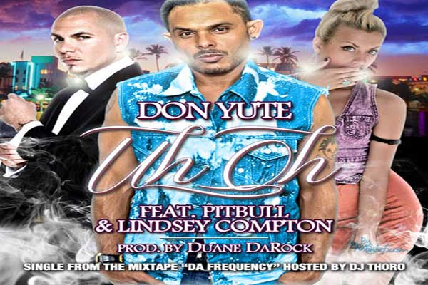 <strong>Listen To Don Yute, Pitbull &#038; Lindsey Compton  Uh Oh &#8211; Prod Duane DaRock &#8211; Sept 2012</strong>