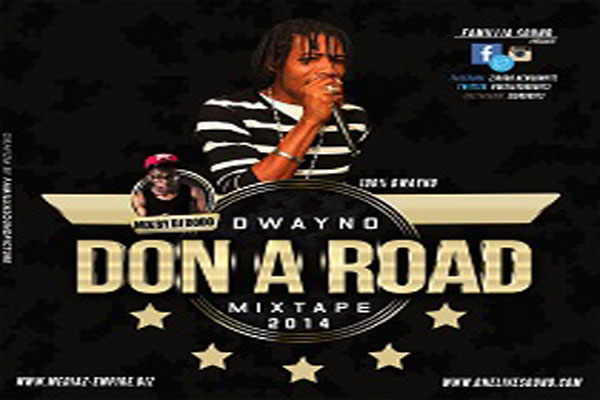 DOWNLOAD DJ DODO – DWAYNO DON A ROAD – DANCEHALL MIXTAPE- MARCH 2014