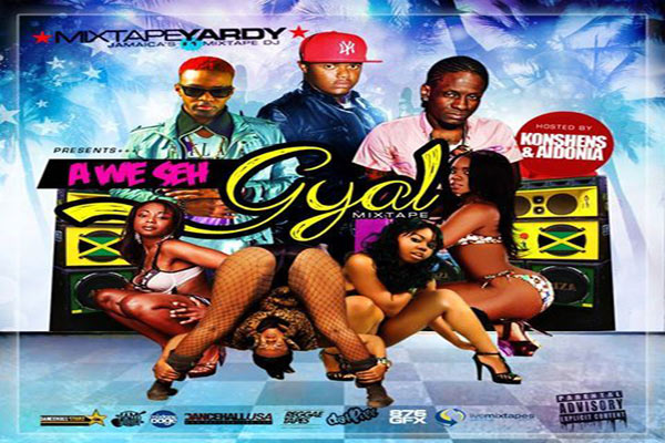 DOWNLOAD MIXTAPE YARDY – A WE SEH GAL MIXTAPE