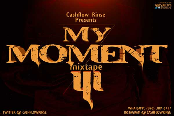 DOWNLOAD DJ CASHFLOW RINSE MY MOMENT  MIXTAPE JAN 2014