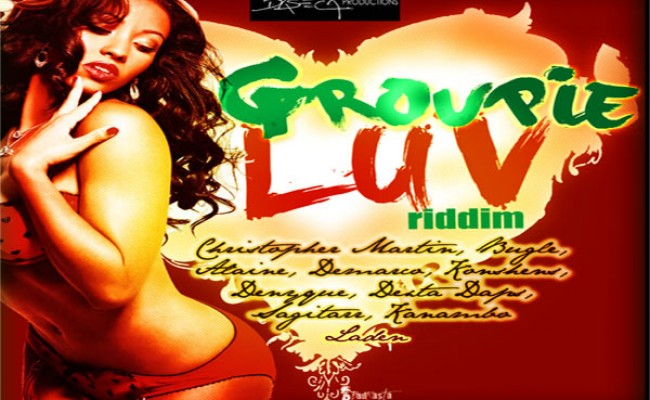 GROUPIE LOVE RIDDIM-DASECA PRODUCTIONS-FEB 2013