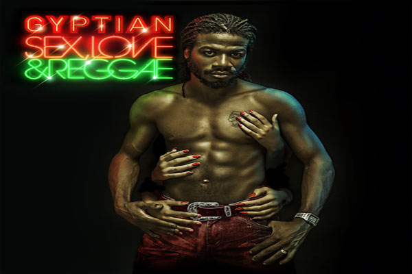 Gyptian Sex Love and Reggae upcoming album 2013