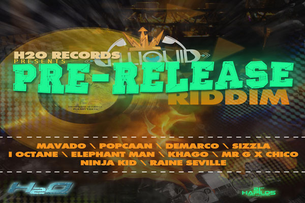 H20 Records Pre-Release Riddim Aug 2012