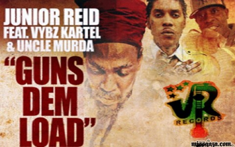 JUNIOR REID FEAT VYBZ KARTL UNCLE MURDA GUNS DEM LOAD NEW SINGLE