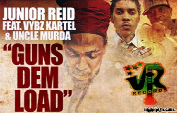 LISTEN TO JUNIOR REID FEAT. VYBZ KARTEL &  UNCLE MURDA – GUNS DEM LOAD