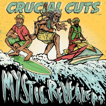 MYSTIC REVEALERS – CRUCIAL CUTS – DUB ROCKERS  – OUT ON SEPT 2014