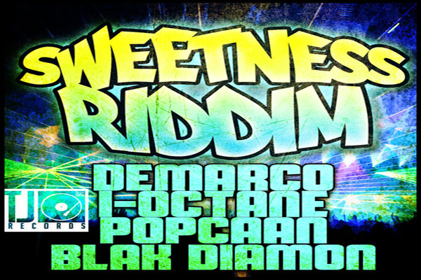 Sweetness Riddim-TJ Records-New Dancehall Riddim