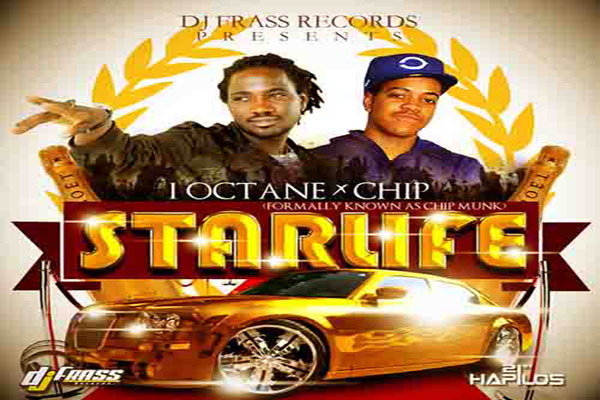 New Dancehall Single-I-Octane ft Chipmunk Starlife- Nov 2012