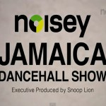Noisey Jamaica dancehall video show to debut on youtube on jan 22 2013