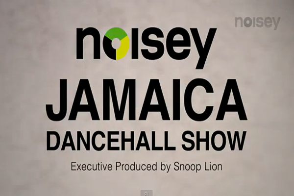 NOISEY JAMAICA DANCEHALL SHOW SERIES PRODUCED BY SNOOP LION