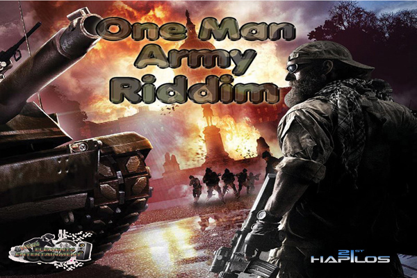 ONE MAN ARMY RIDDIM – NEW ELEMENTS ENTERT. – APRIL 2013